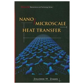 Nano/Microscale Heat Transfer (McGraw-Hill Nanoscience and Technology)