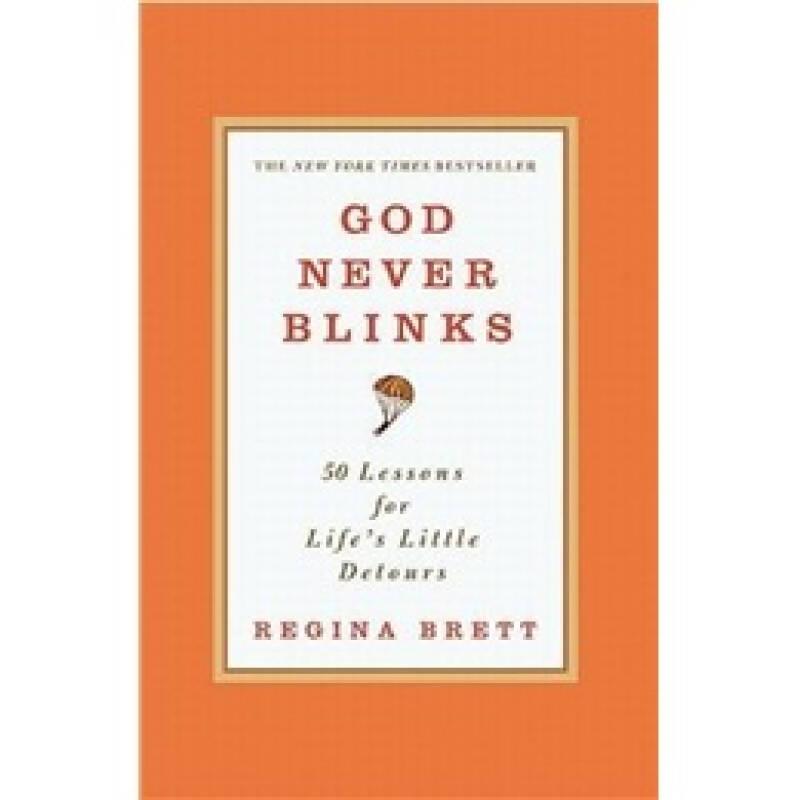 God Never Blinks: 50 Lessons for Lifes Little Detours