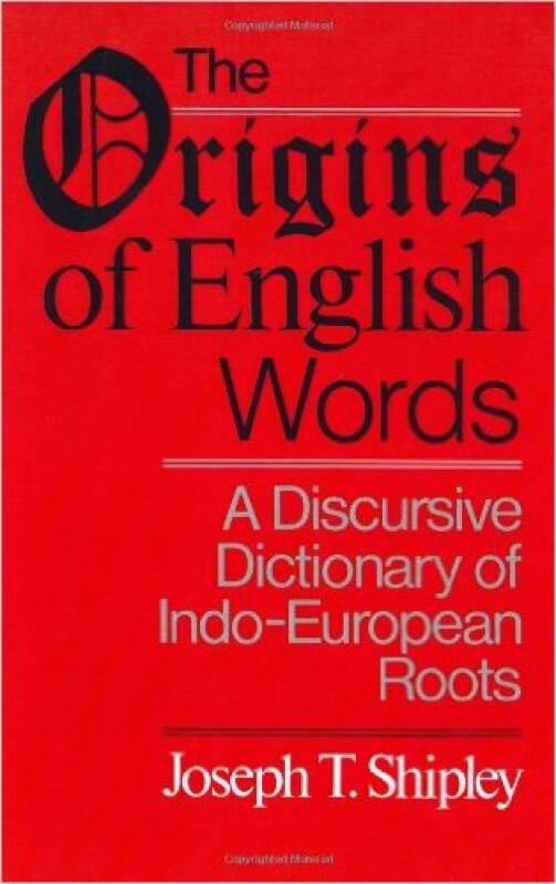 The Origins of English Words: A Discursive Dicti