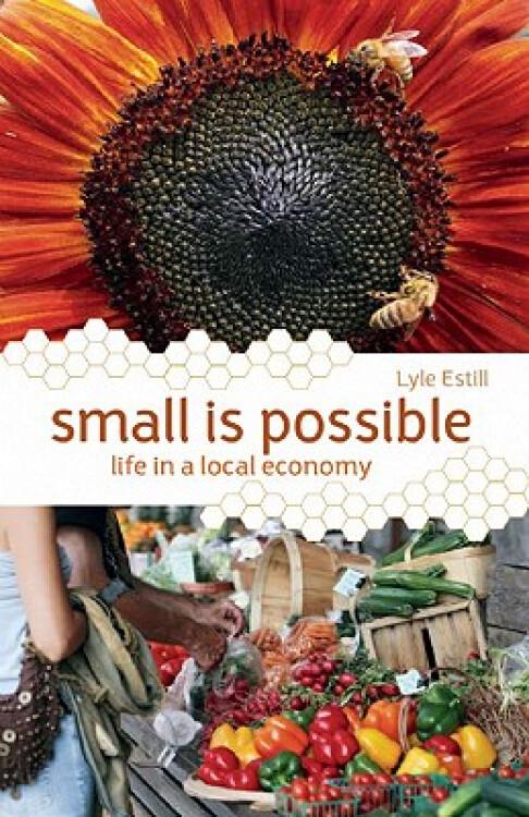 SmallIsPossible:LifeinaLocalEconomy