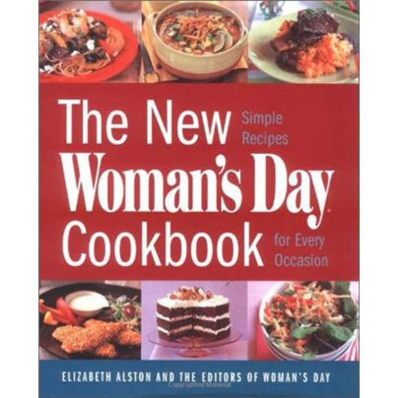 The New Womans Day Cookbook: Simple Recipes for Every Occasion