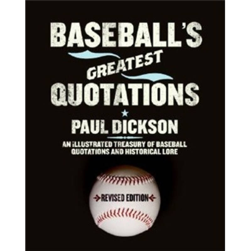 Baseballs Greatest Quotations Rev. Ed.