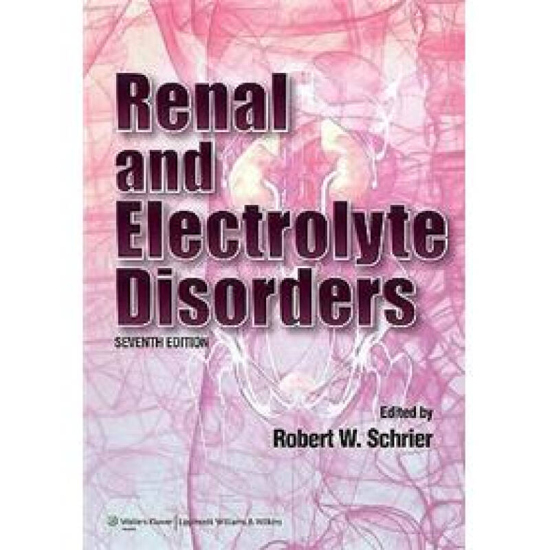 Renal and Electrolyte Disorders (Renal and Electrolyte Disorders (Schrier))[肾脏与电解质失衡]
