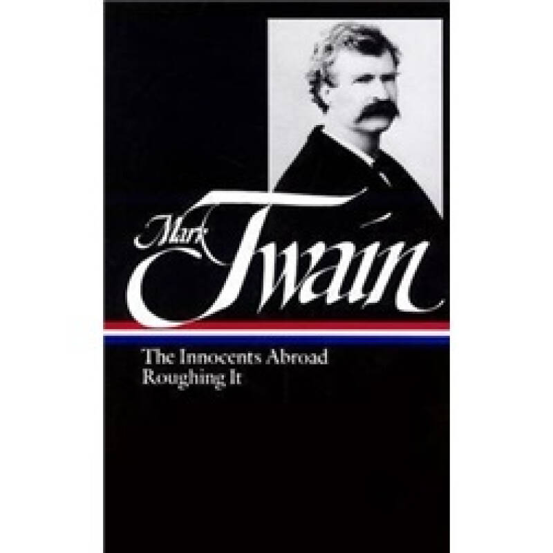 Mark Twain : The Innocents Abroad, Roughing It (Library of America)