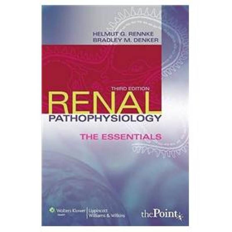 Renal Pathophysiology: The Essentials[肾脏病理生理学]