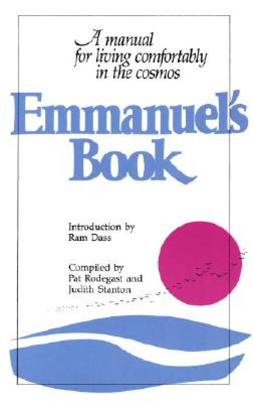 Emmanuels Book: A Manual for Living Comfortably in the Cosmos