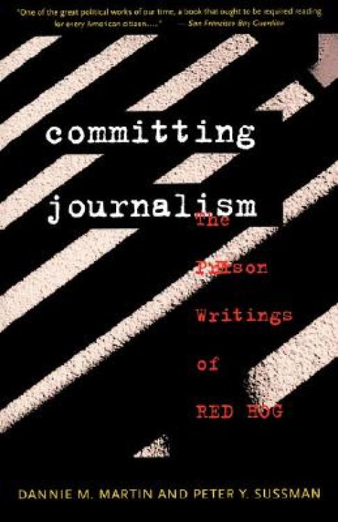 CommittingJournalism:ThePrisonWritingsofRedHog