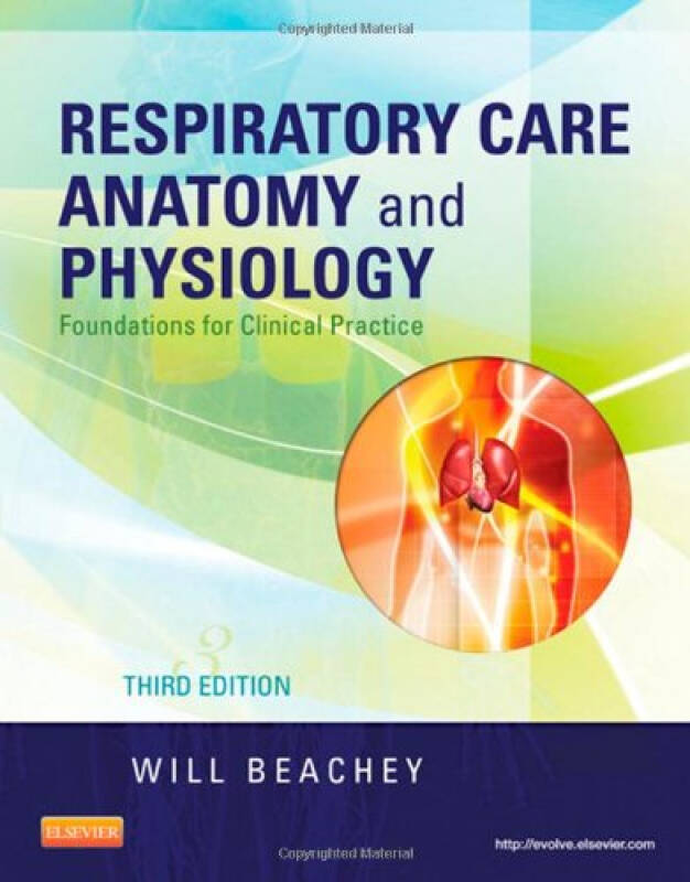 Respiratory Care Anatomy and Physiology: Foundations for Clinical Practice, 3rd Edition
