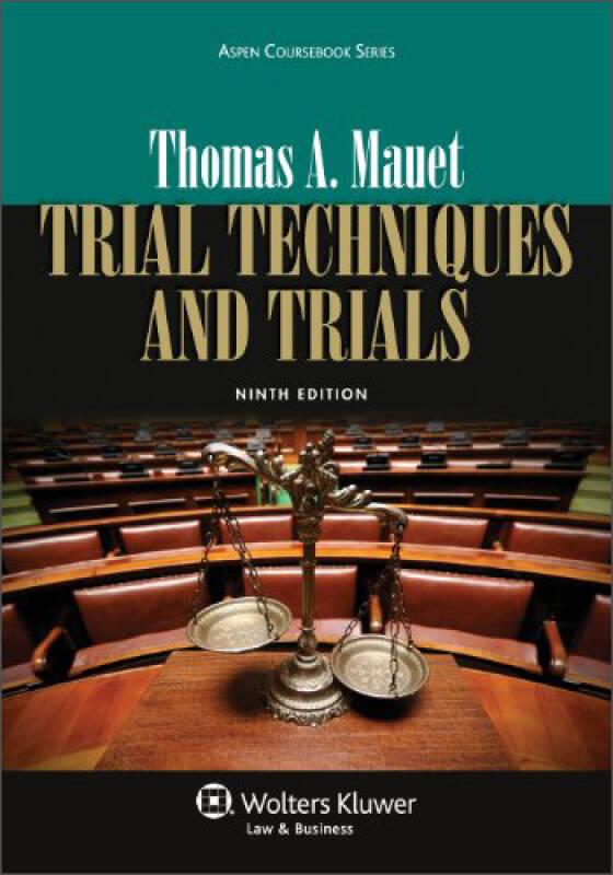 Trial Techniques and Trials, 9th Edition (Aspen Coursebook)  庭审与庭审技术(第九版)
