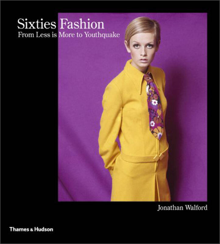 Sixties Fashion: From Less is More to Youthquake[六十年代的时尚]