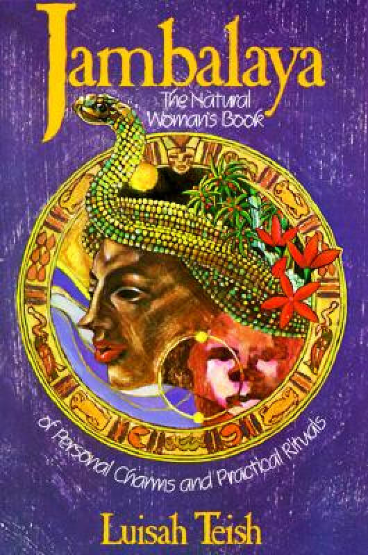 Jambalaya: The Natural Womans Book of Personal Charms and Practical Rituals