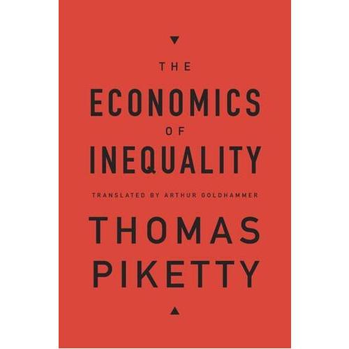 THE ECONOMICS OF INEQUALITY《不平等经济学》托马斯·皮克迪著,《21世纪资本论》作者新力作.皮凯蒂一直研究财富不平等现象,2002年他获得法国青年经济学家奖!