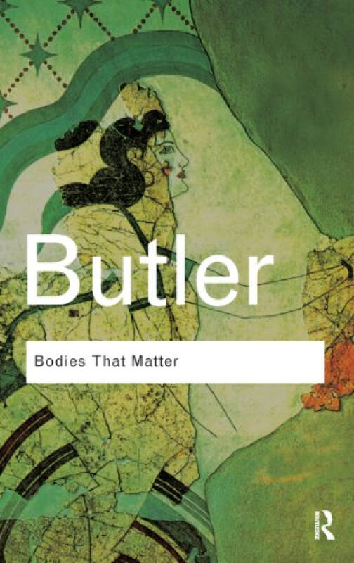 Bodies That Matter: On the Discursive Limits of Sex (Routledge Classics)[关于身体:性别的推论限制]