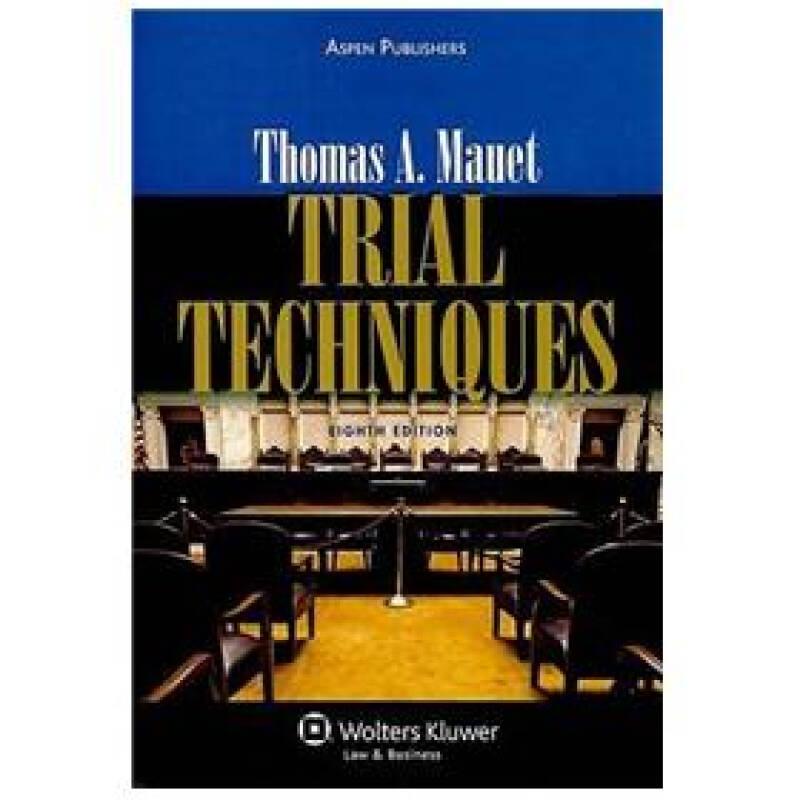 Trial Techniques[庭审技巧(第8版)]