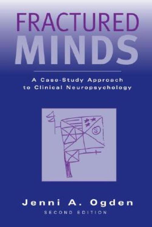 FracturedMinds:ACase-StudyApproachtoClinicalNeuropsychology