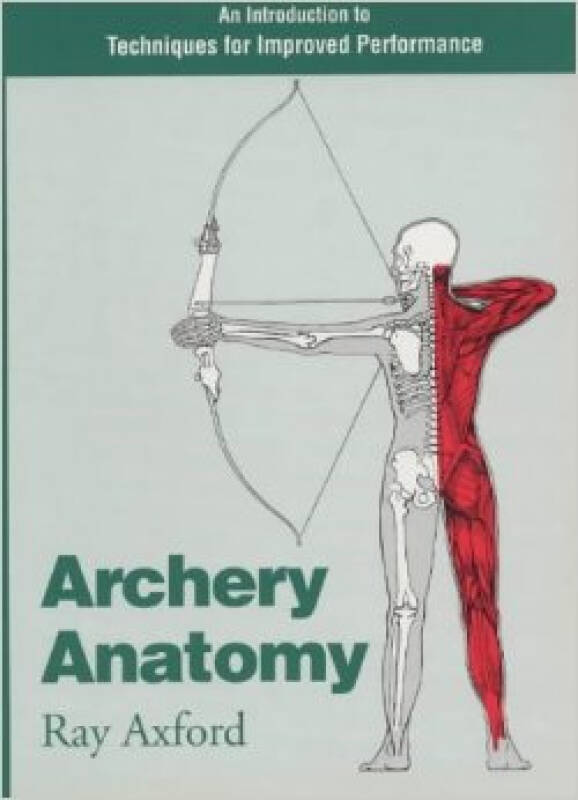 Archery Anatomy: An Introduction to Techniques f