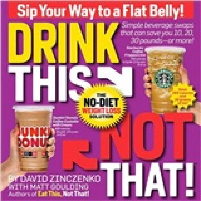 Drink This, Not That!: The No-Diet Weight Loss Solution
