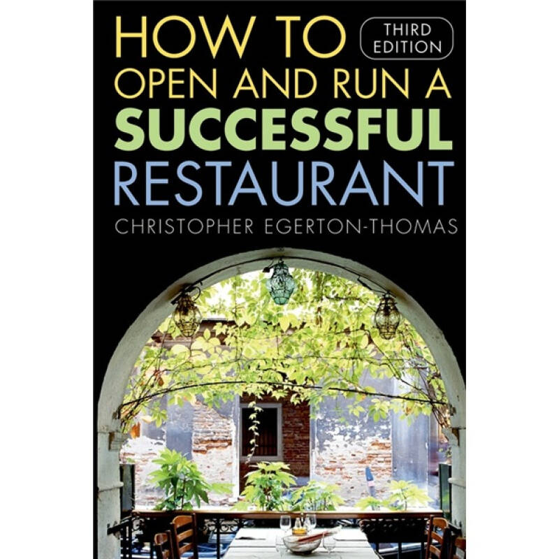 How to Open and Run a Successful Restaurant, 3rd Edition[如何开办与经营成功的餐馆]