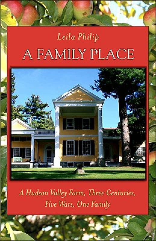 A Family Place: A Hudson Valley Farm, Three Centuries, Five Wars, One Family