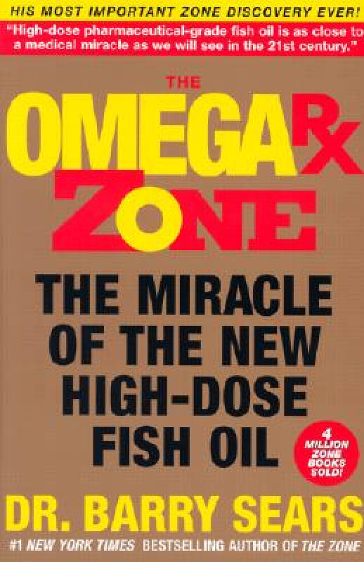 The Omega Rx Zone: The Miracle of the New High-Dose Fish Oil[欧米茄Rx区]