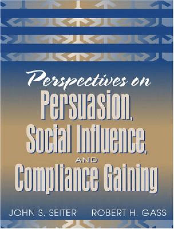 Perspectives on Persuasion, Social Influence, an