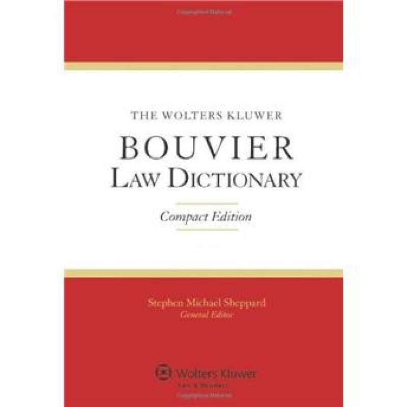 The Wolters Kluwer Bouvier Law Dictionary: Compact Edition