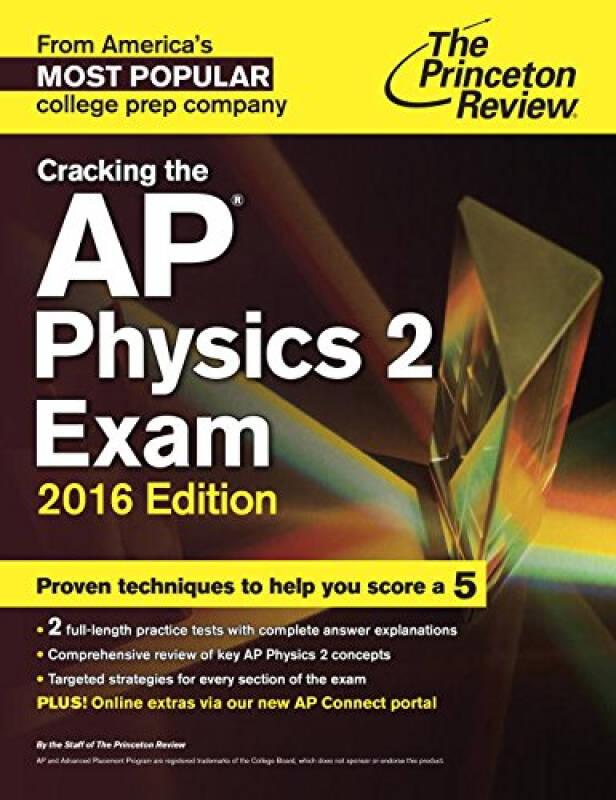 Cracking the AP Physics 2 Exam, 2016 Edition