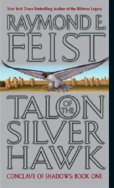 Conclave of Shadows Book 1: Talon of the Silver Hawk
