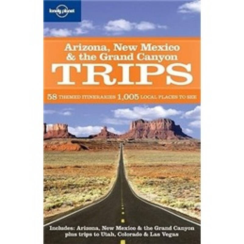 Lonely Planet: Arizona New Mexico & the Grand Canyon Trips (Regional Travel Guide)