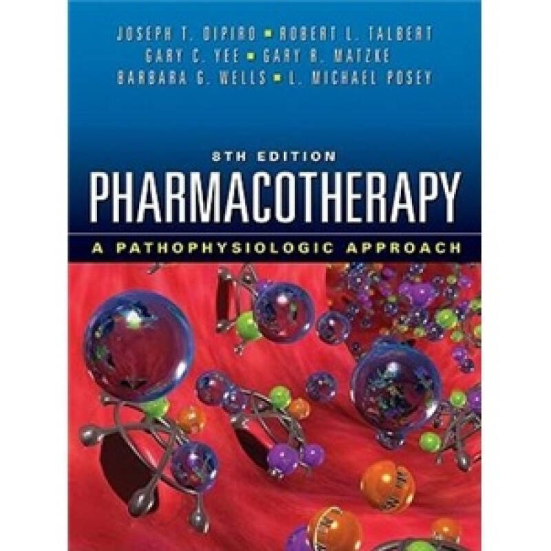 Pharmacotherapy: A Pathophysiologic Approach, 8th Edition 英文原版