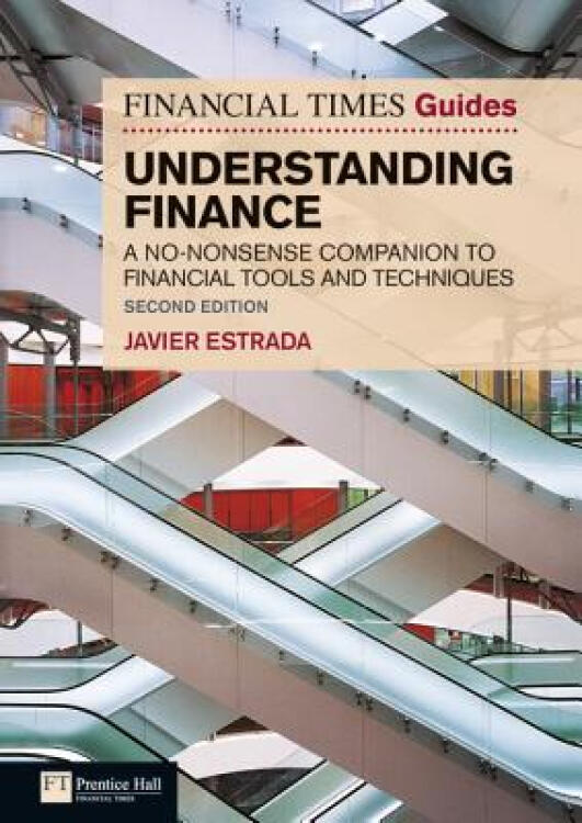 FTGuidetoUnderstandingFinance:ANo-NonsenseCompaniontoFinancialToolsandTechniques