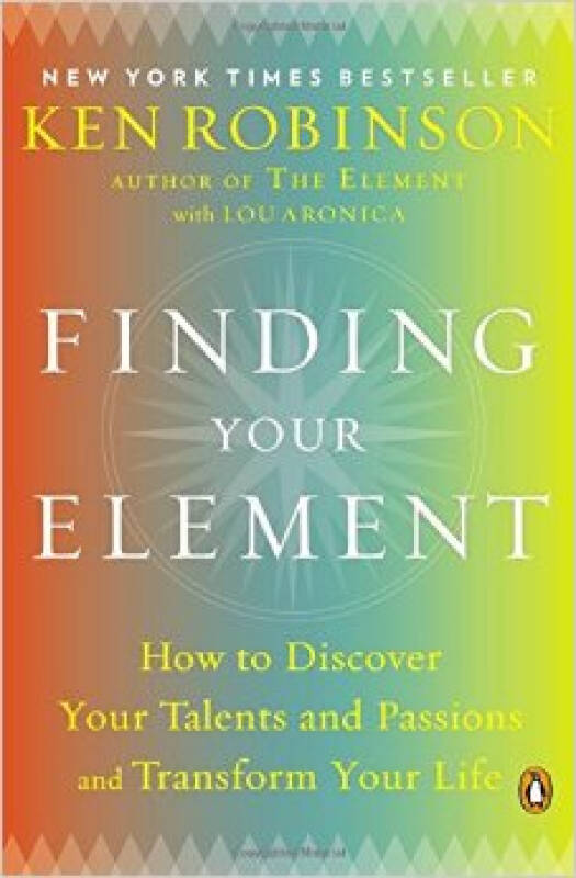 Finding Your Element  How to Discover Your Talen
