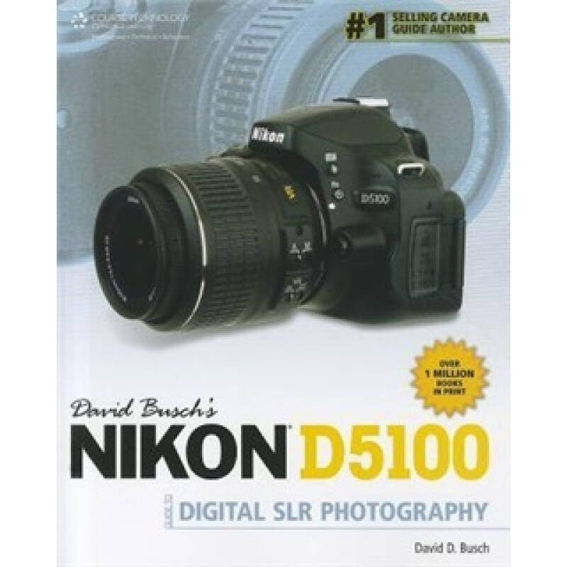 David Buschs Nikon D5100 Guide to Digital SLR Photography