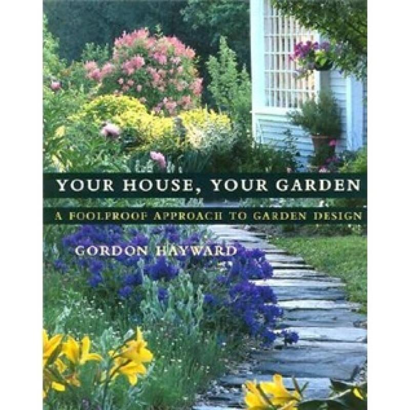 Your House, Your Garden: A Foolproof Approach to Garden Design