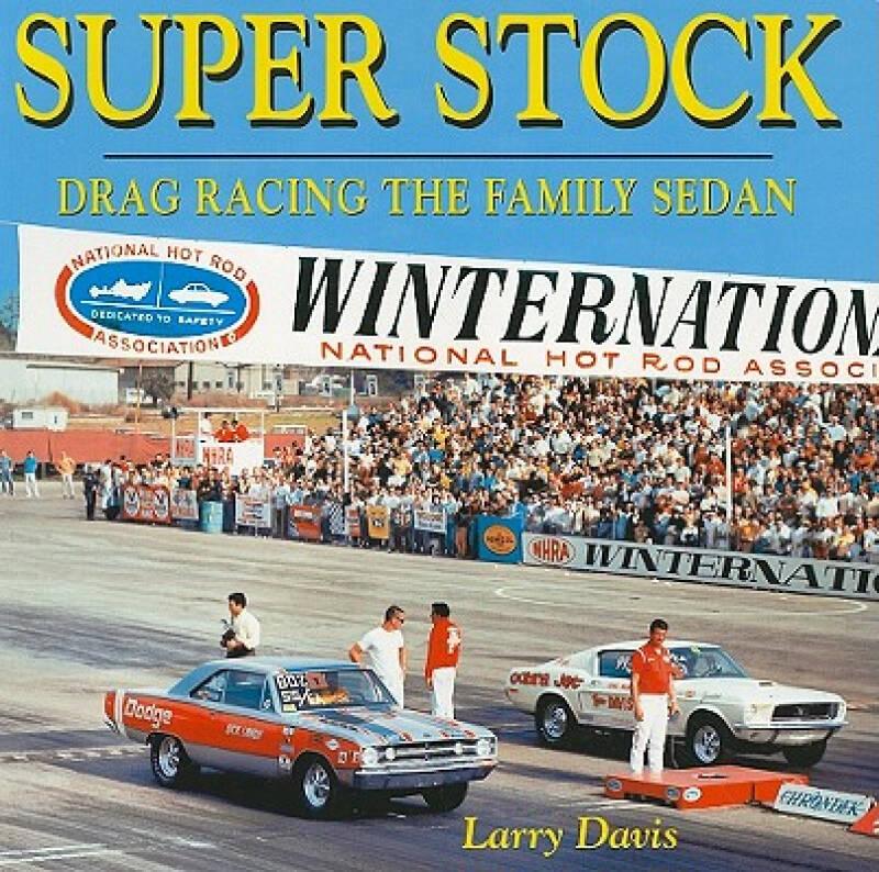 Super Stock: Drag Racing the Family Sedan