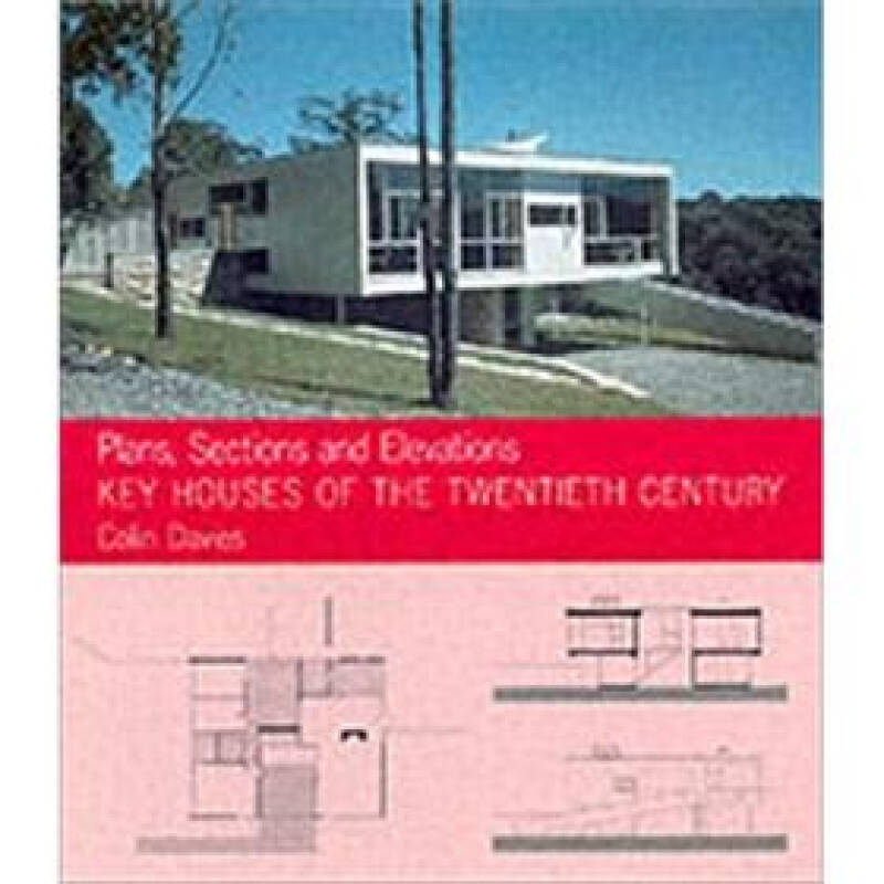 Key Houses of the Twentieth Century : Plans, Sections and Elevations