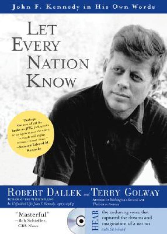 LetEveryNationKnowwithCD:JohnF.KennedyinHisOwnWords
