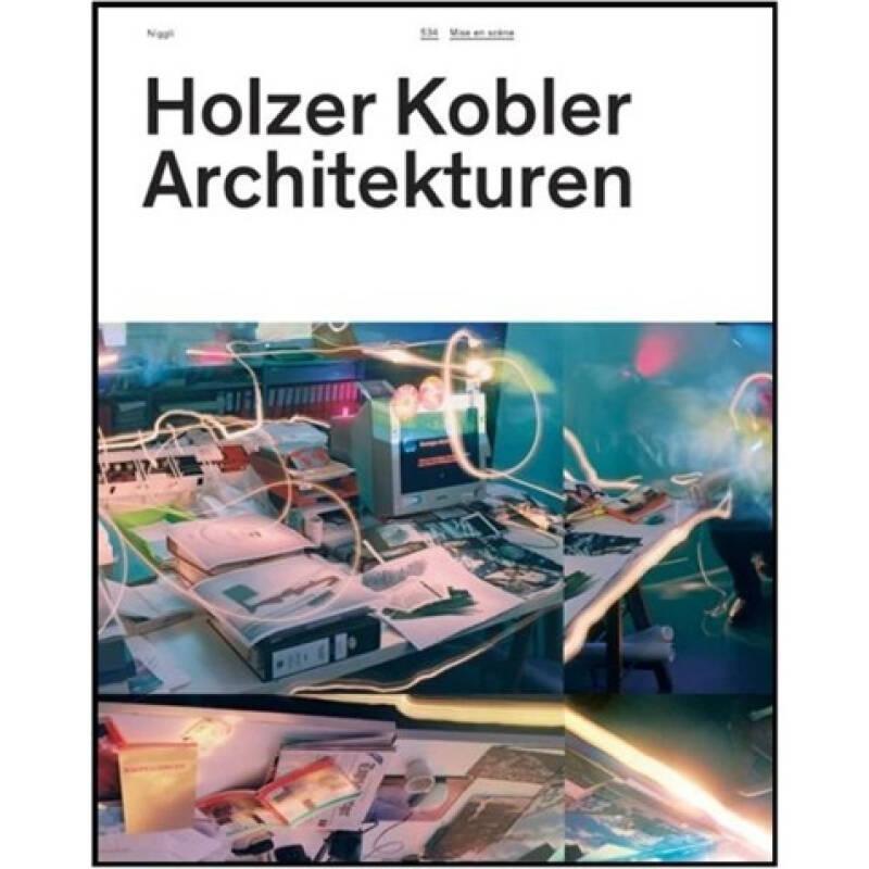 Holzer Kobler Architekturen: Mise En Scene: Mise en Scene