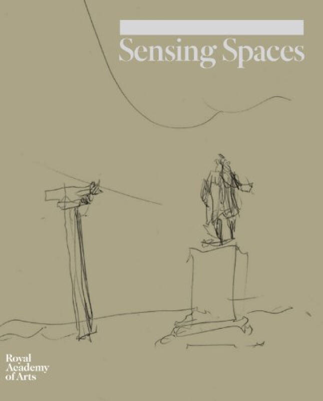 Sensing Spaces: Architecture Reimagined[感应空间: 建筑在望]
