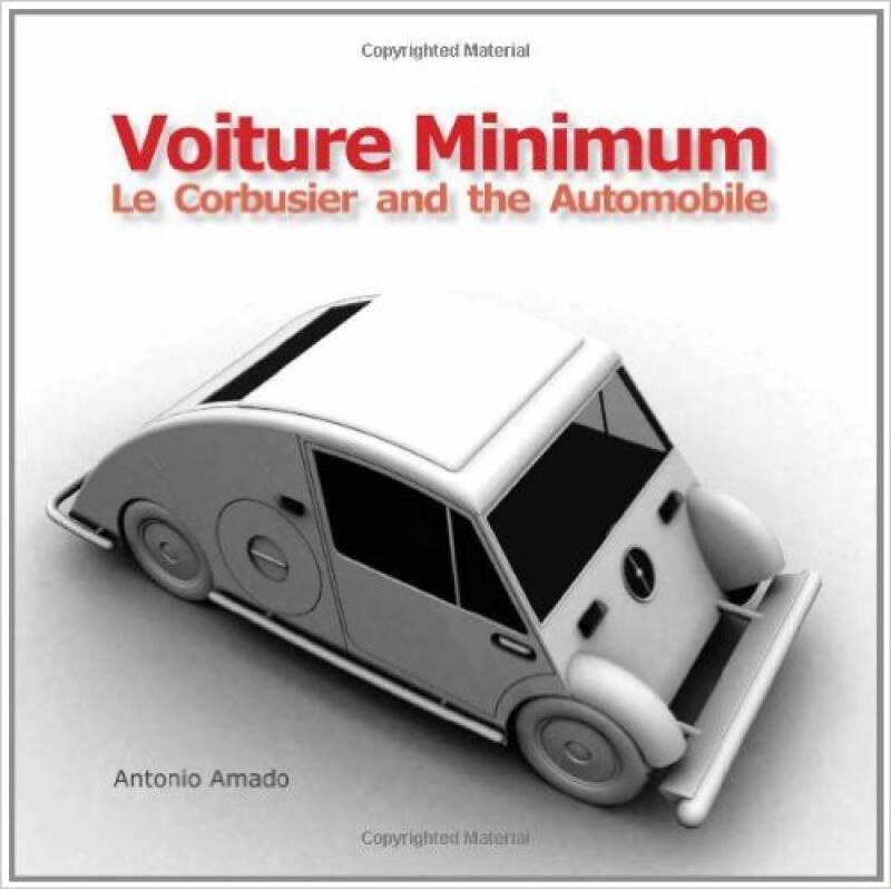 Voiture Minimum: Le Corbusier and the Automobile