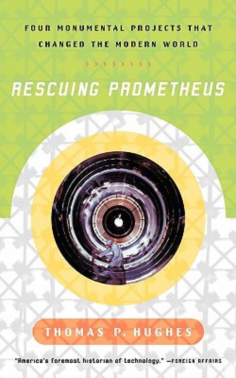 RescuingPrometheus:FourMonumentalProjectsThatChangedOurWorld