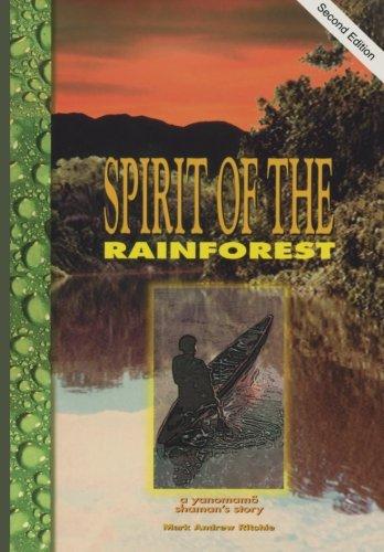 Spirit of the Rainforest: A Yanomamo Shamans Story