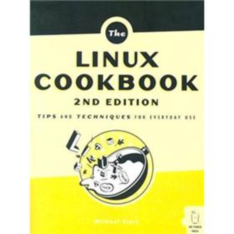 The Linux Cookbook 2nd Edition: Tips and Techniques for Everyday Use