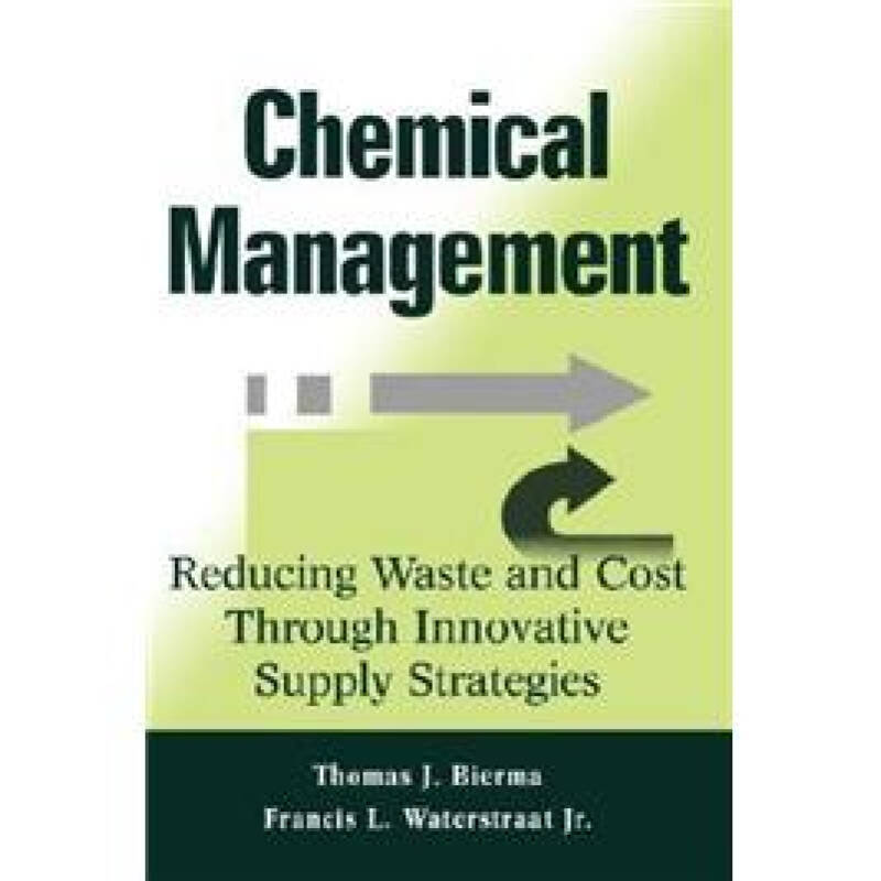 Chemical Management : Reducing Waste and Cost Through Innovative Supply Strategies