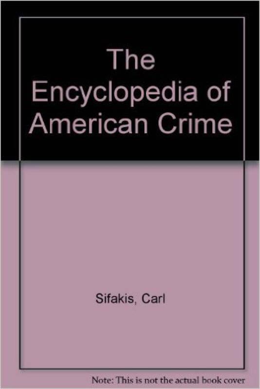 The Encyclopedia of American Crime