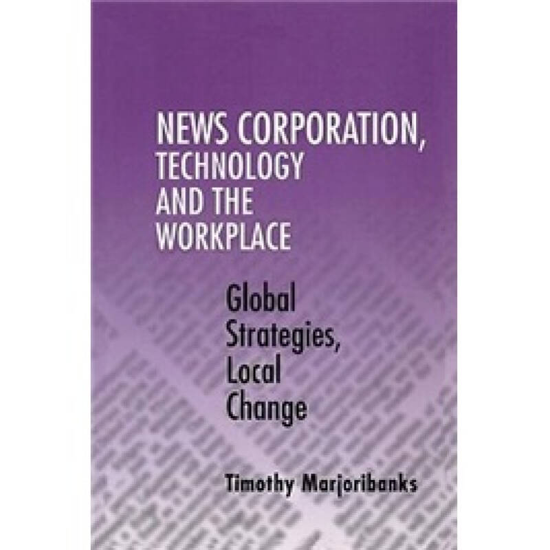 News Corporation Technology and the Workplace