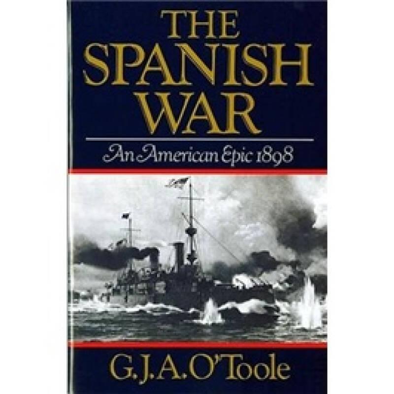 The Spanish War: An American Epic -1898