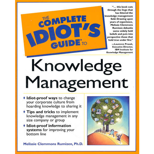 The Complete Idiots Guide to Knowledge Management
