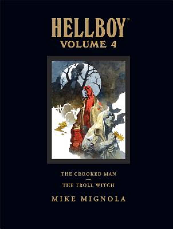 Hellboy Library Edition Volume 4: The Crooked Man and the Troll Witch 英文原版