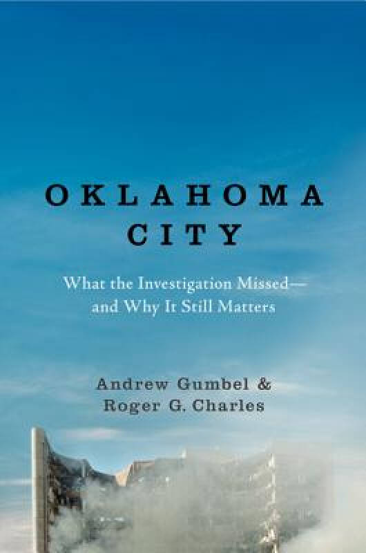 Oklahoma City: What the Investigation Missed——and Why It Still Matters